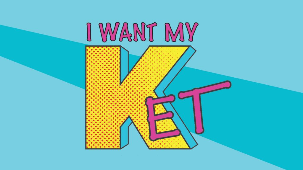 I want my KET