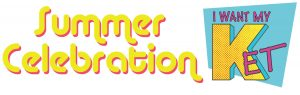 Summer Celebration I Want My KET logo