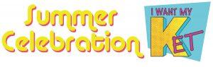 Summer Celebration I Want My KET logo