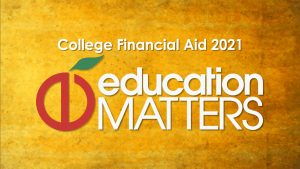 Text: College Financial Aid 2021 Education Matters