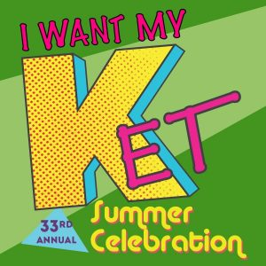 80s colors and graphics that say I WANT MY KET, Summer Celebrations, 33rd ANNUAL.