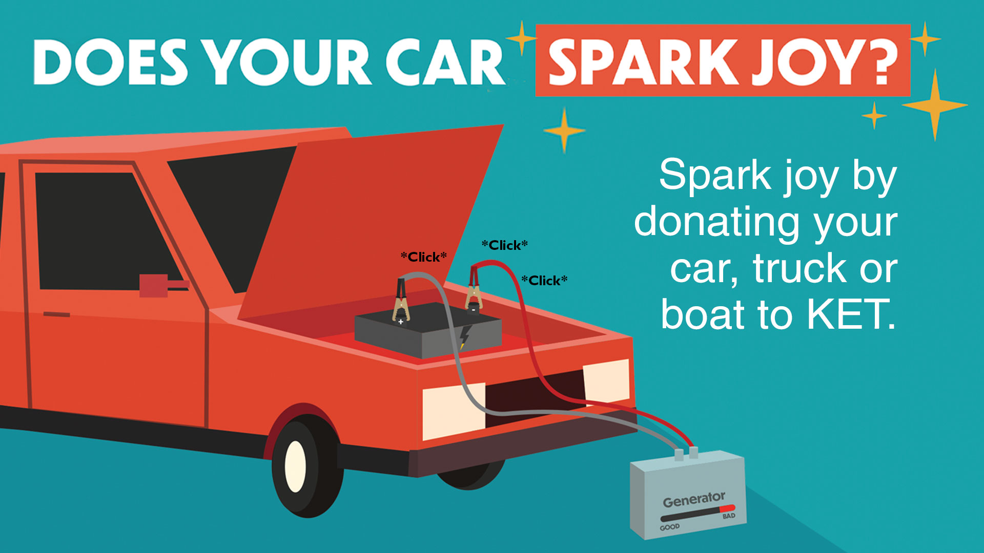 """Illustration of a car with its engine attached to a generator. Text: """"Does your car spark joy? Spark joy by donating your car, truck, or boat to KET"""""""