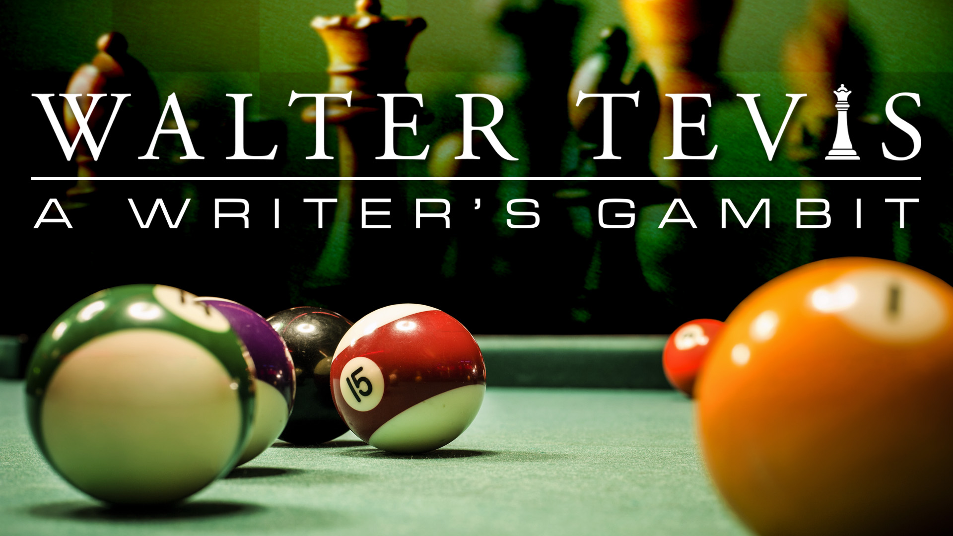 """Billiard balls in the foreground with chess pieces in the background and a text overlay that reads """"Walter Tevis, A Writer's Gambit."""""""