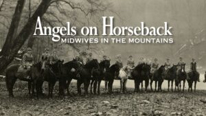 Angels on Horseback - Midwives in the Mountains